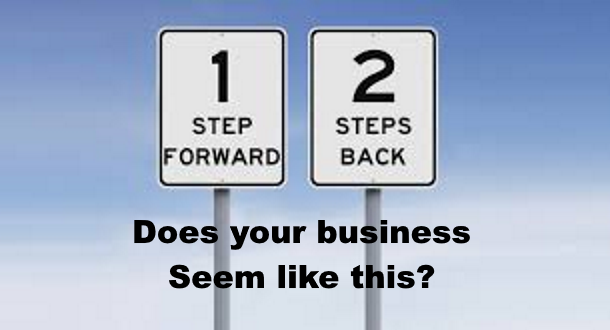 Do you feel like you are taking 1 step forward and 2 steps back?