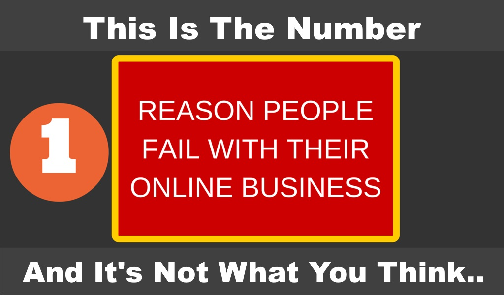 The Number 1 Reason People Fail With An Online Business