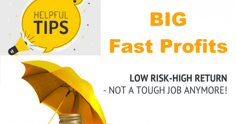 Hot Tip For BIG, Fast Profits