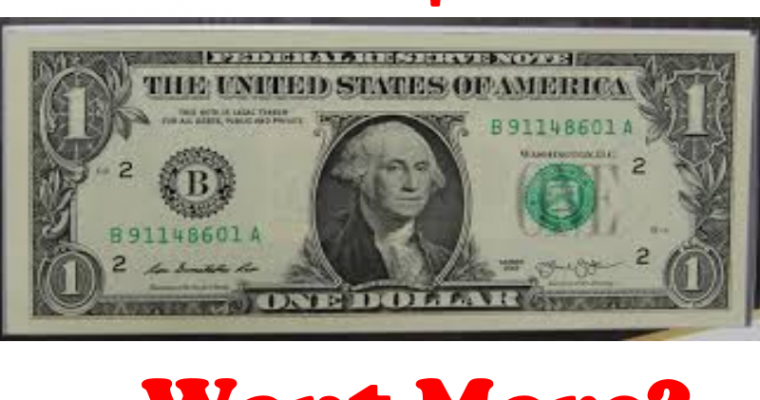Got $1? Want More?
