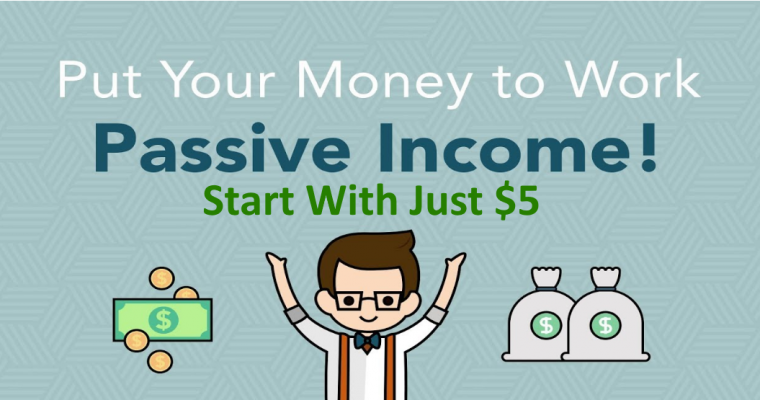 Passive Income Starting With Just $5