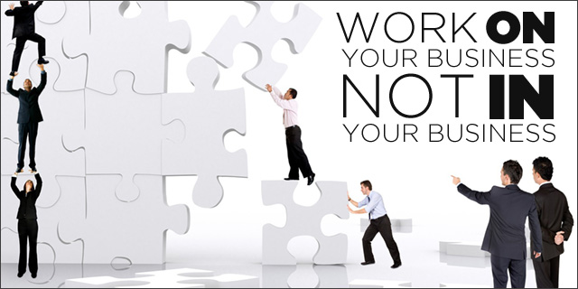 Do you want to work in your business, on your business or have your business work for you?